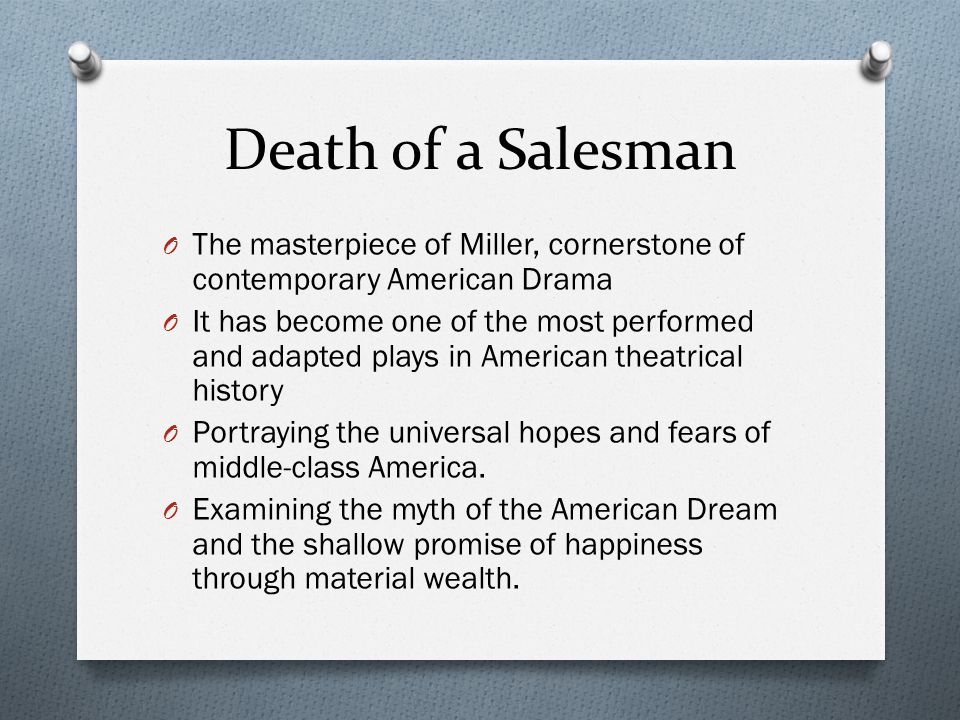 Death of a Salesman The masterpiece of Miller, cornerstone of contemporary American Drama.