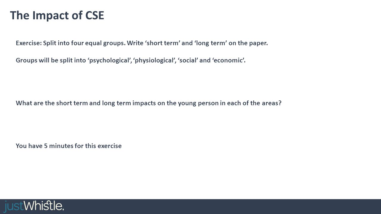 The Impact of CSE Exercise: Split into four equal groups. Write 'short term' and 'long term' on the paper.