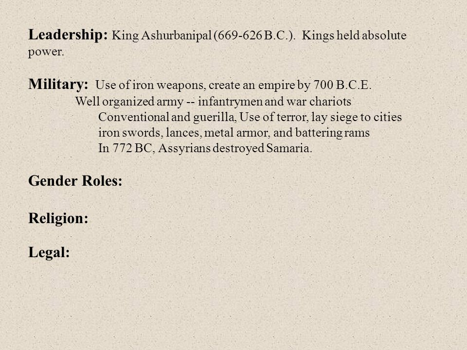 Military: Use of iron weapons, create an empire by 700 B.C.E.
