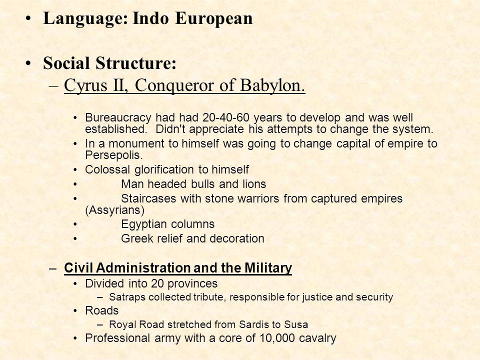 Language: Indo European Social Structure: