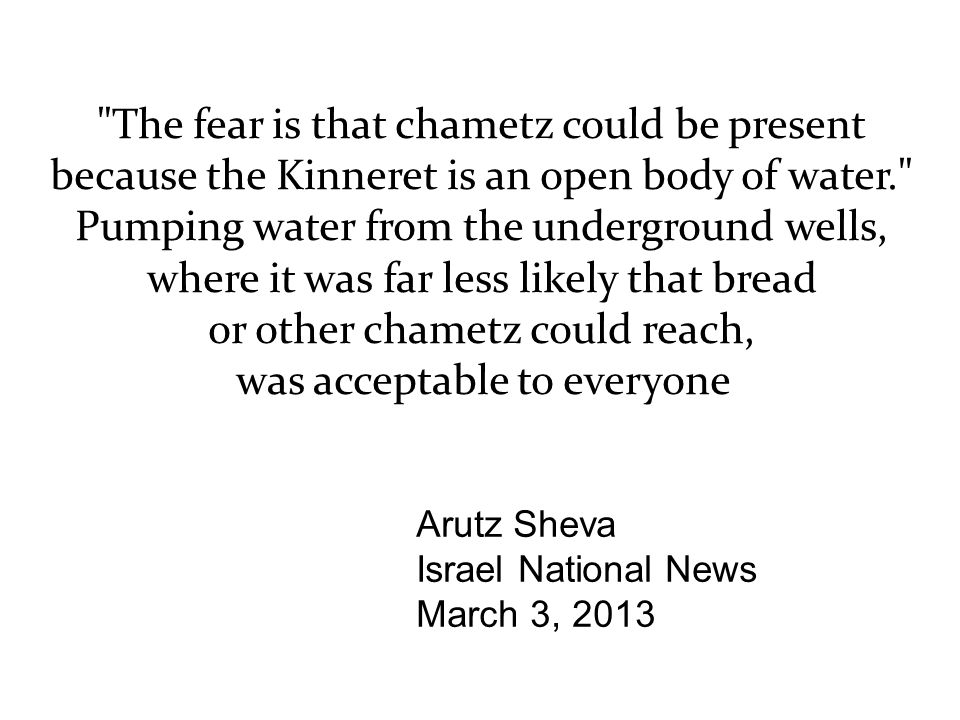 The fear is that chametz could be present