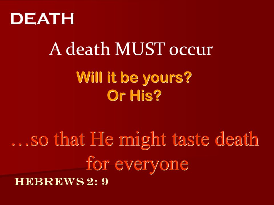 …so that He might taste death
