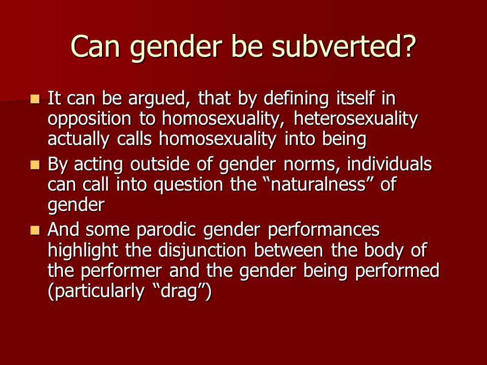 Can gender be subverted