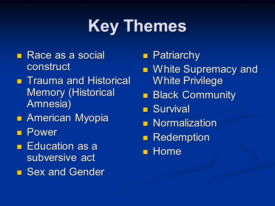 Key Themes Race as a social construct