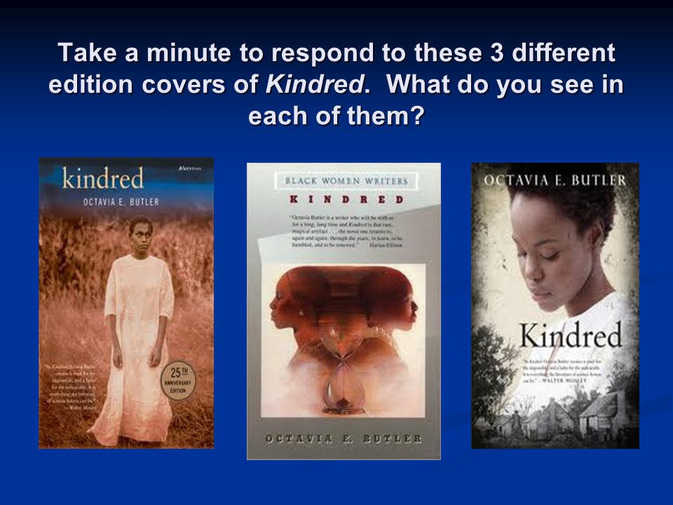 Take a minute to respond to these 3 different edition covers of Kindred.