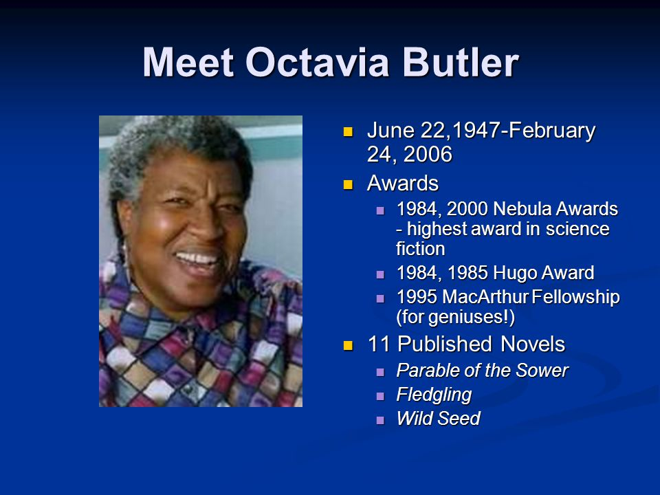 Meet Octavia Butler June 22,1947-February 24, 2006 Awards