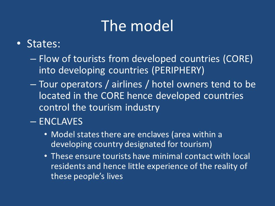 The model States: Flow of tourists from developed countries (CORE) into developing countries (PERIPHERY)