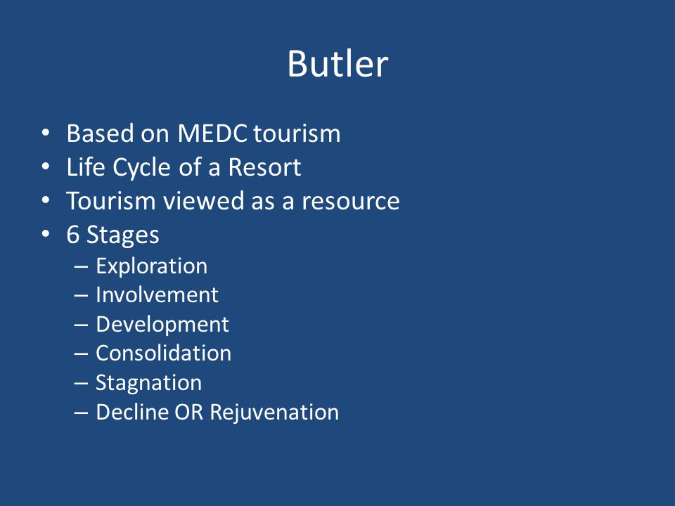 Butler Based on MEDC tourism Life Cycle of a Resort