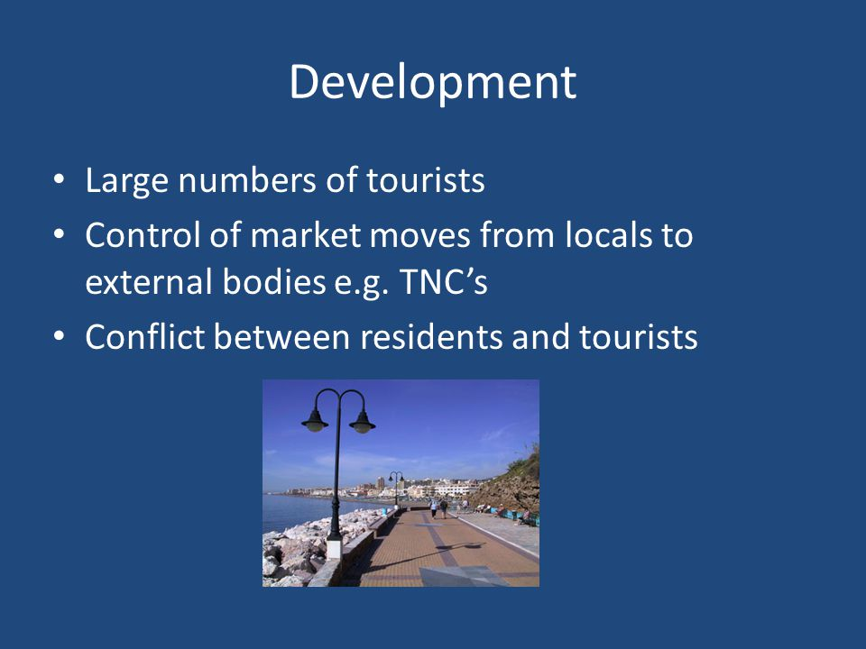 Development Large numbers of tourists