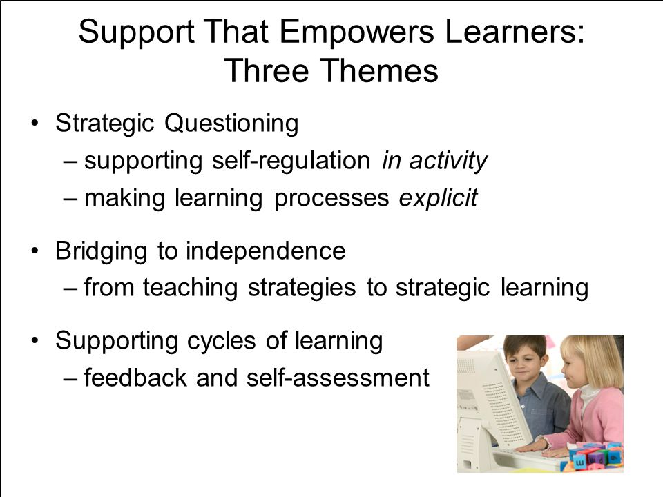 Support That Empowers Learners: Three Themes