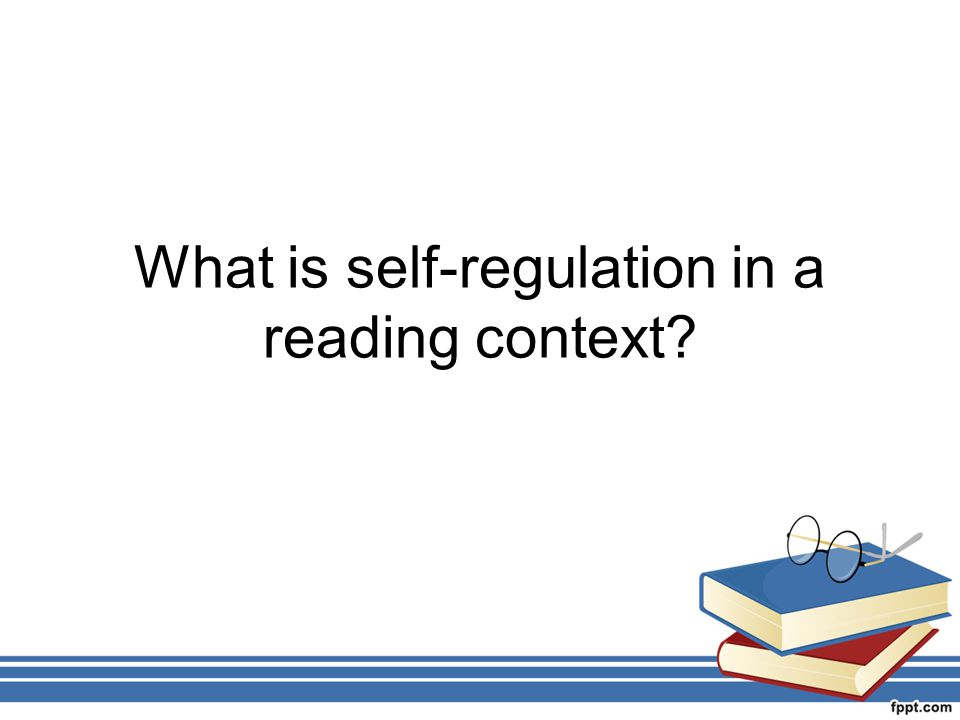 What is self-regulation in a reading context