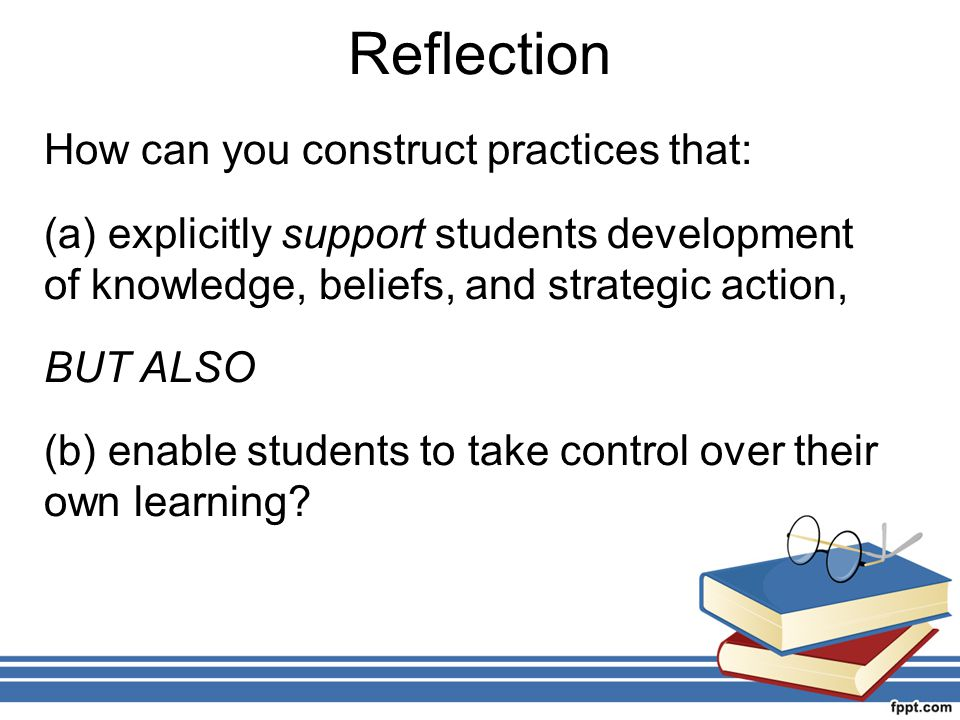 Reflection How can you construct practices that: