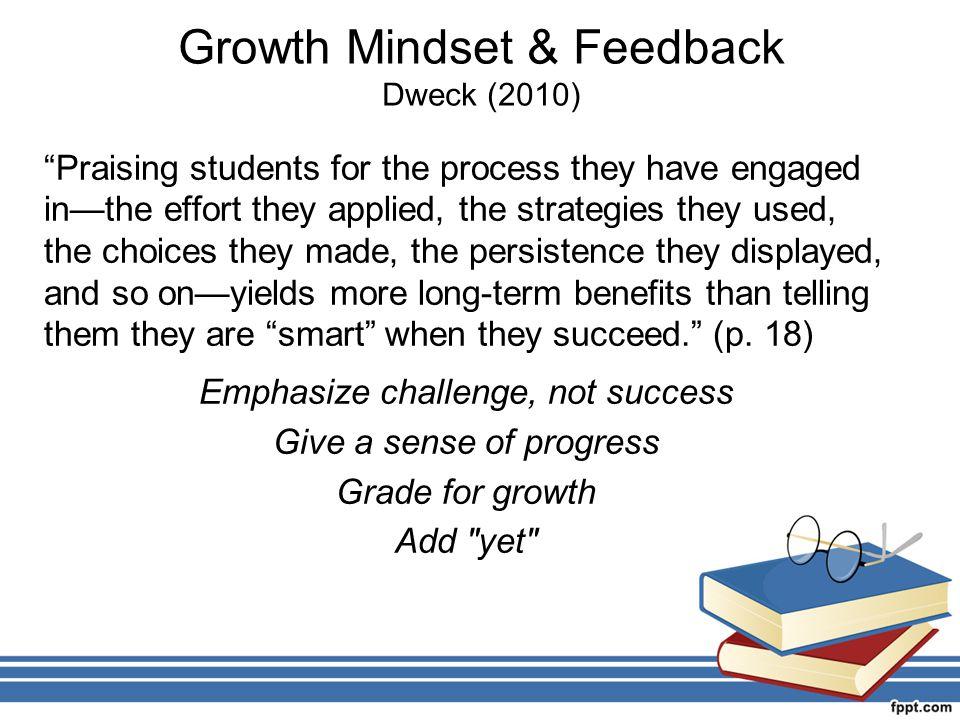 Growth Mindset & Feedback Dweck (2010)