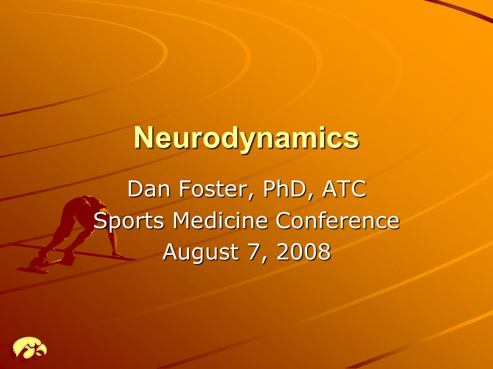 Dan Foster, PhD, ATC Sports Medicine Conference August 7, 2008