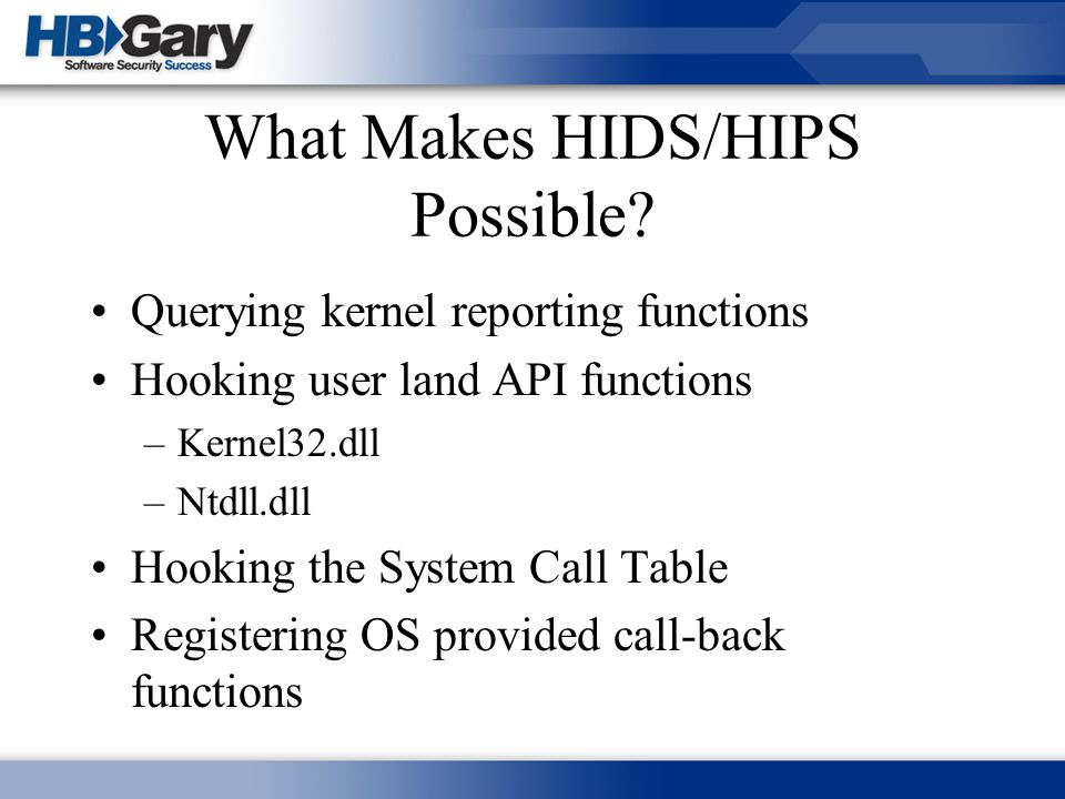 What Makes HIDS/HIPS Possible
