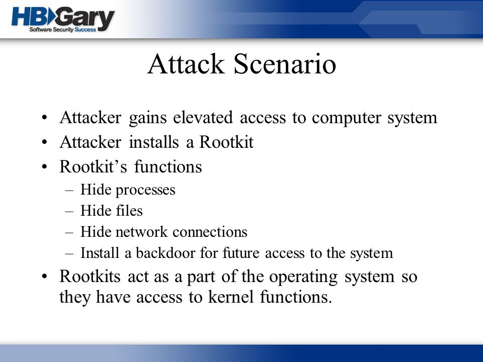 Attack Scenario Attacker gains elevated access to computer system