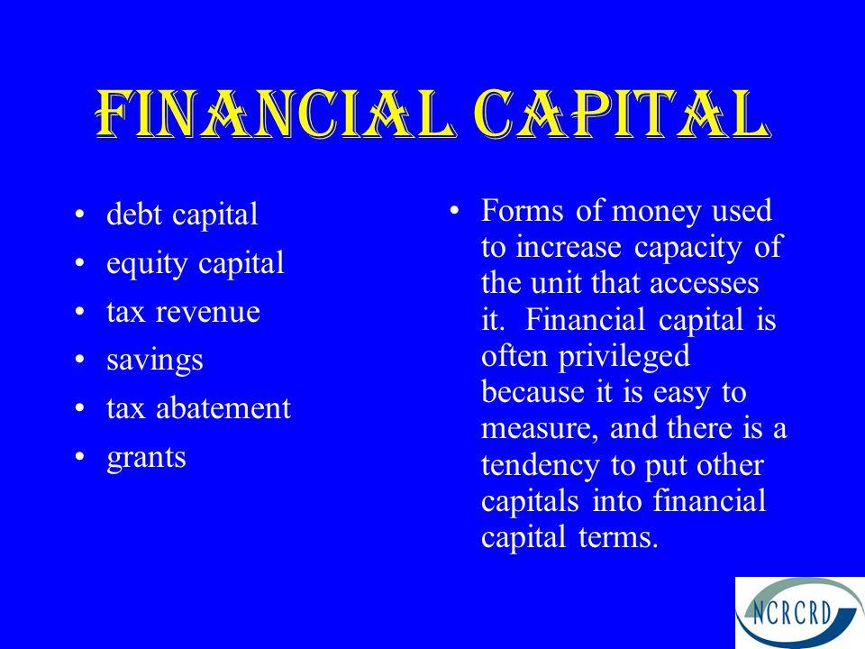 Financial Capital debt capital equity capital tax revenue savings