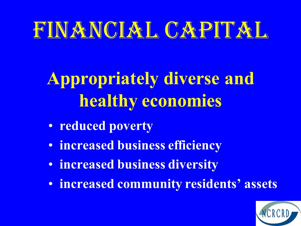 Financial capital Appropriately diverse and healthy economies