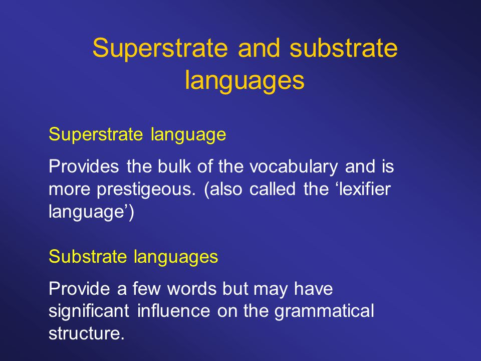Superstrate and substrate languages
