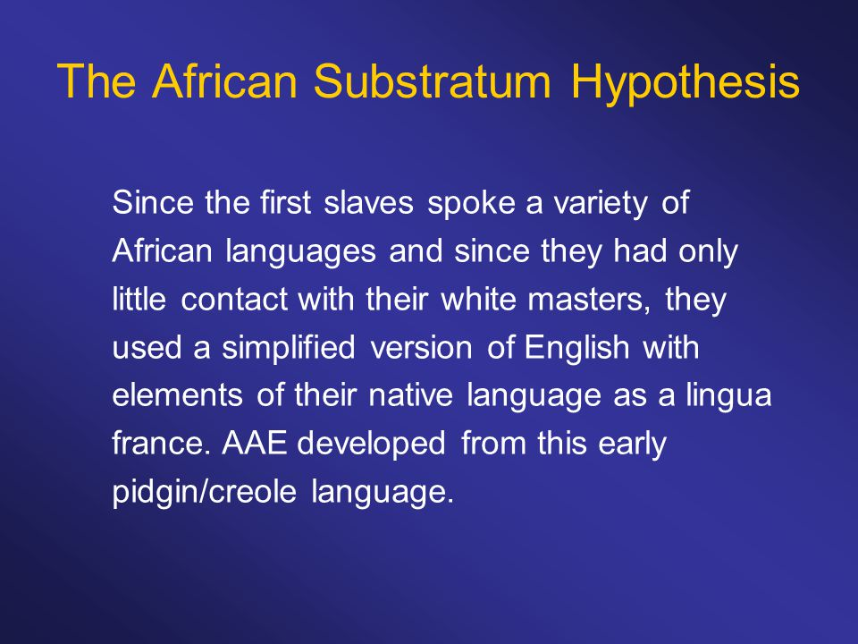 The African Substratum Hypothesis