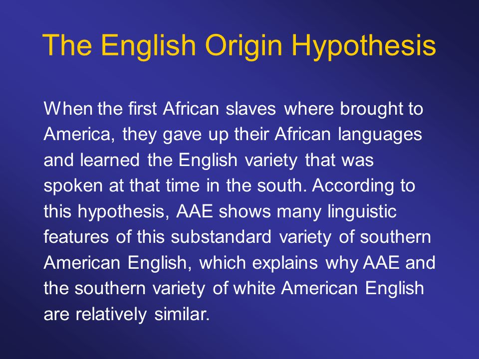 The English Origin Hypothesis