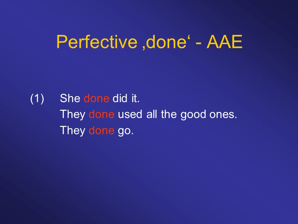 Perfective 'done' - AAE