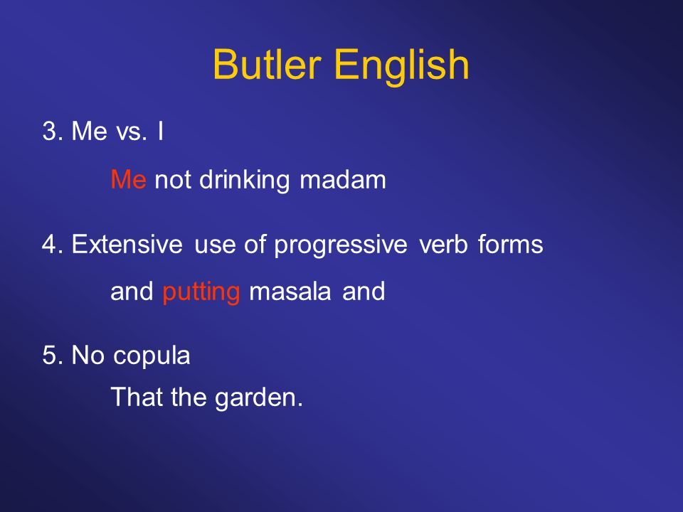 Butler English 3. Me vs. I Me not drinking madam