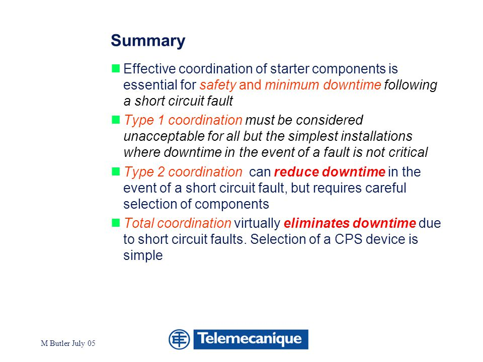 Summary Effective coordination of starter components is essential for safety and minimum downtime following a short circuit fault.