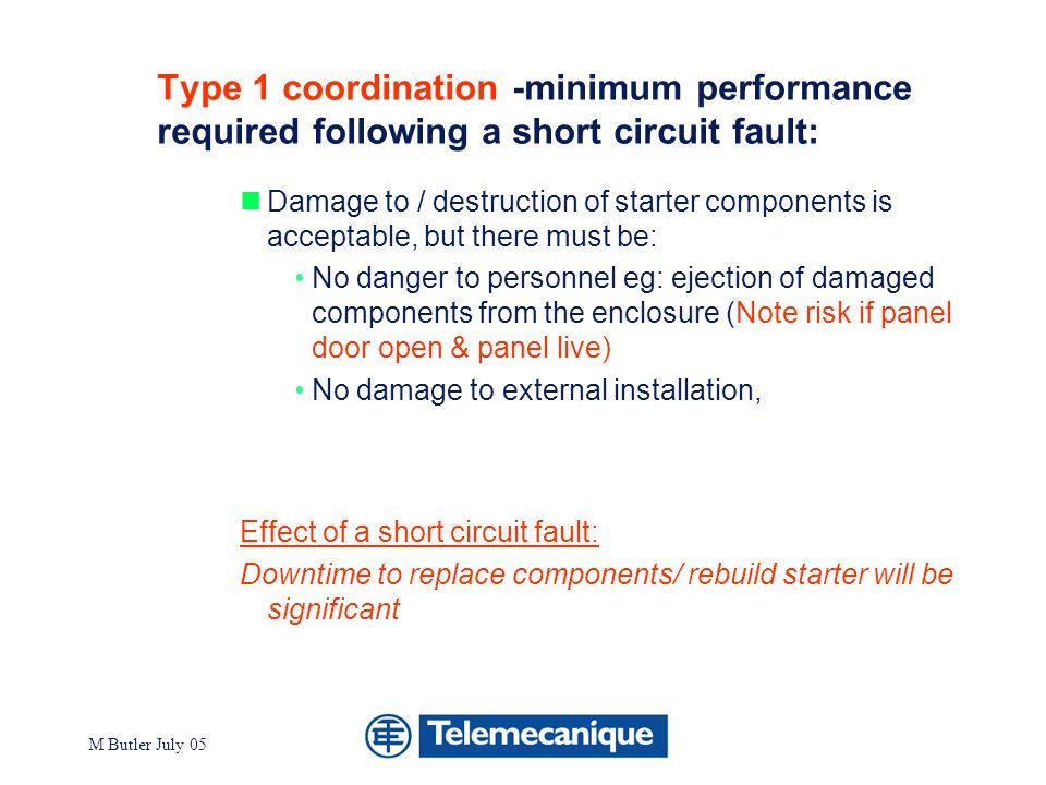 Type 1 coordination -minimum performance required following a short circuit fault: