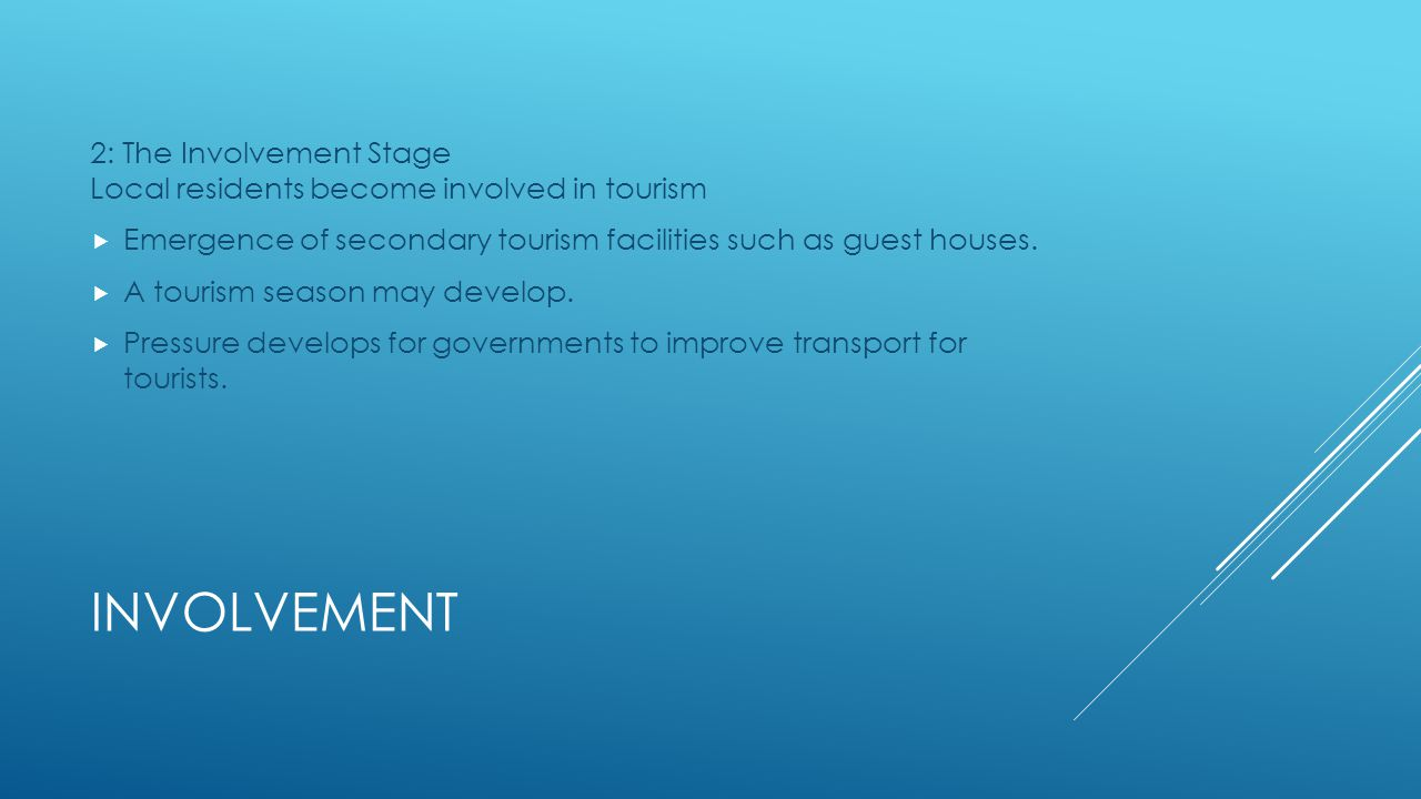 2: The Involvement Stage Local residents become involved in tourism