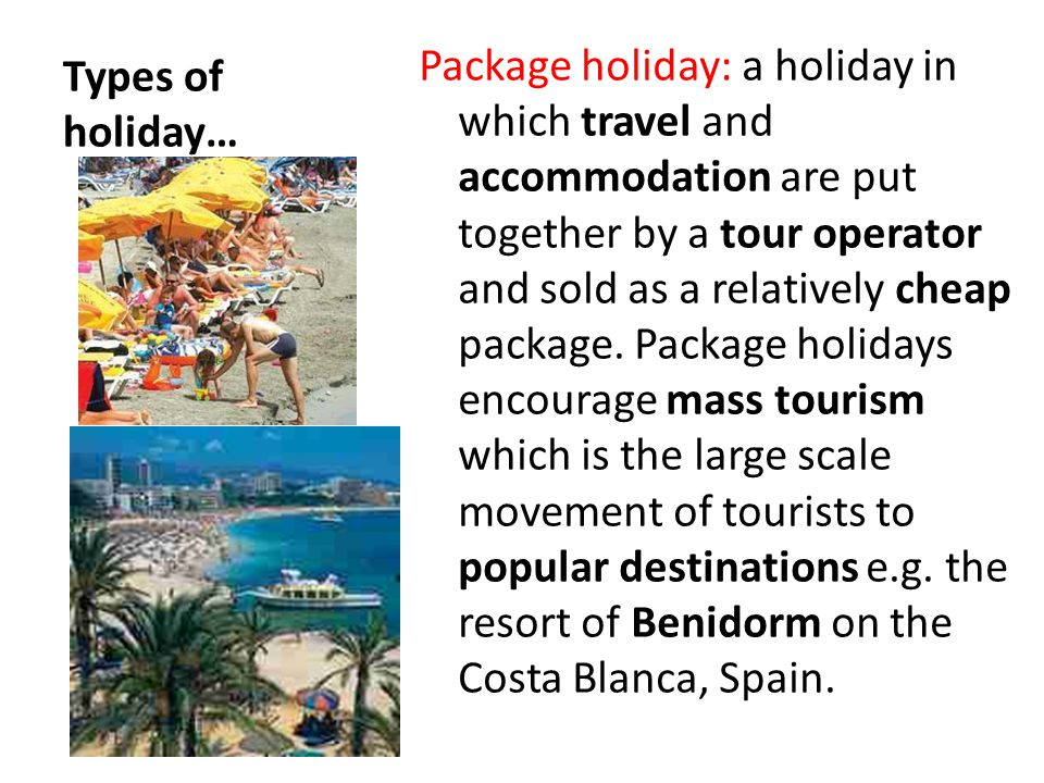 Types of holiday…