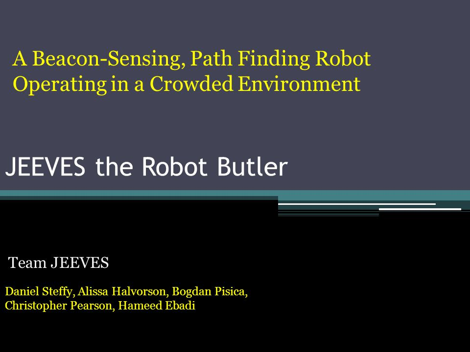 JEEVES the Robot Butler