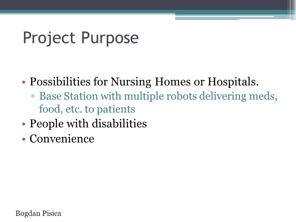 Project Purpose Possibilities for Nursing Homes or Hospitals.