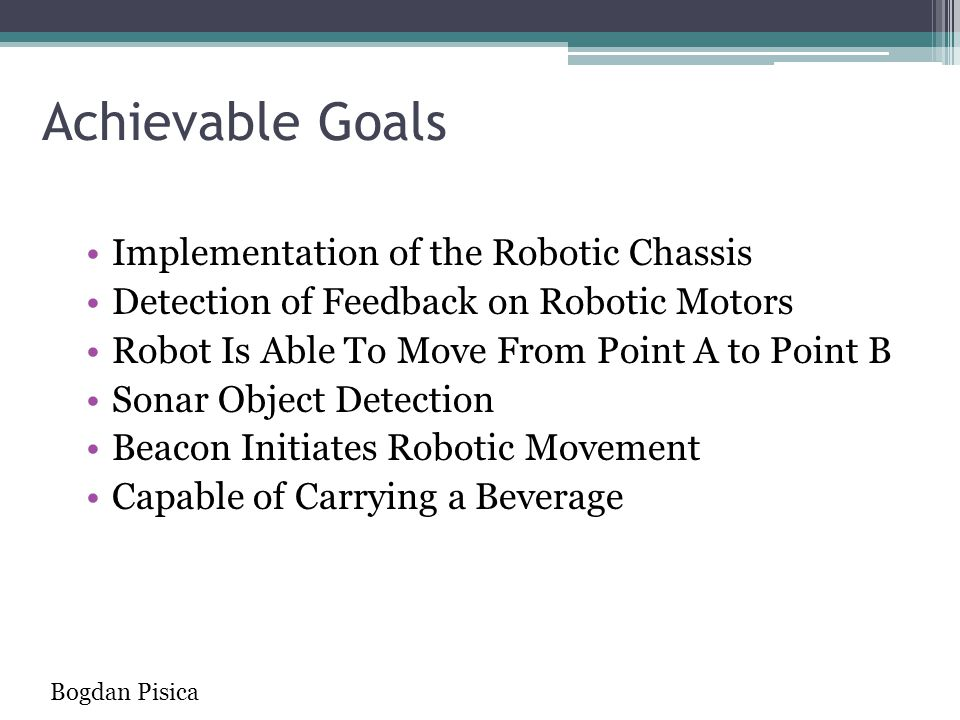 Achievable Goals Implementation of the Robotic Chassis