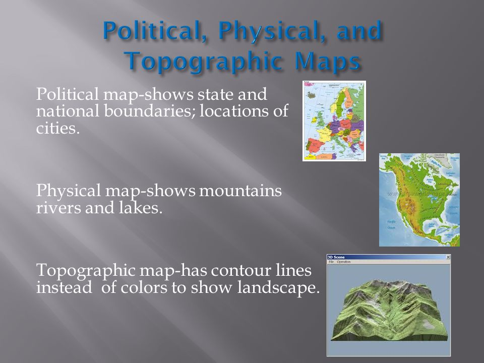 Political, Physical, and Topographic Maps