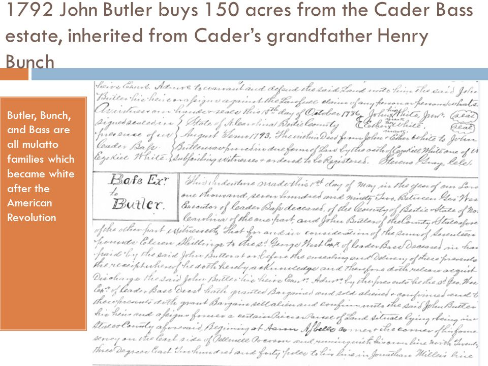1792 John Butler buys 150 acres from the Cader Bass estate, inherited from Cader's grandfather Henry Bunch
