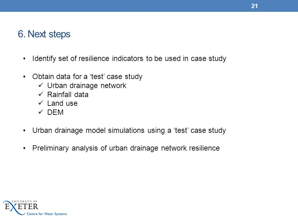 6. Next steps Identify set of resilience indicators to be used in case study. Obtain data for a 'test' case study.