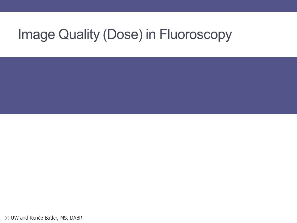 Image Quality (Dose) in Fluoroscopy