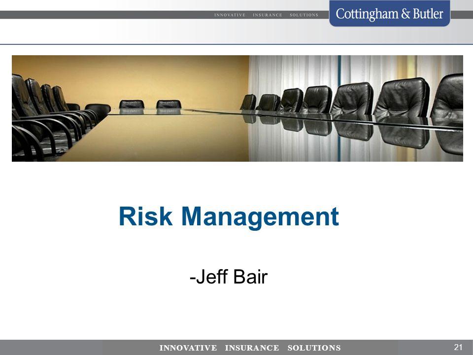 Risk Management -Jeff Bair