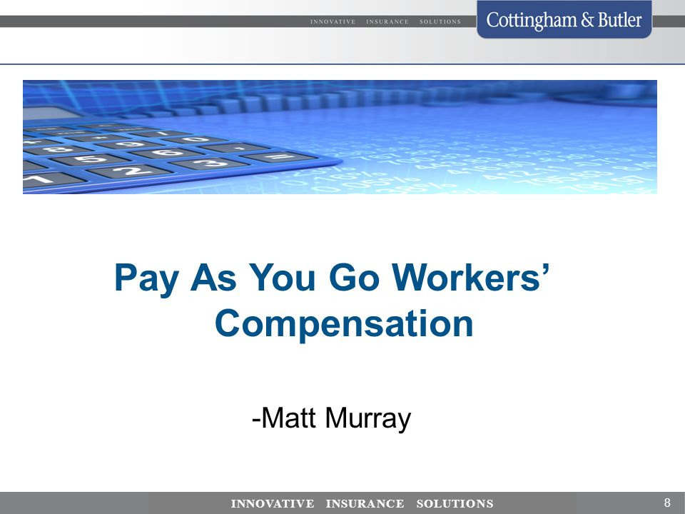 Pay As You Go Workers' Compensation