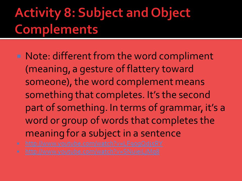 Activity 8: Subject and Object Complements