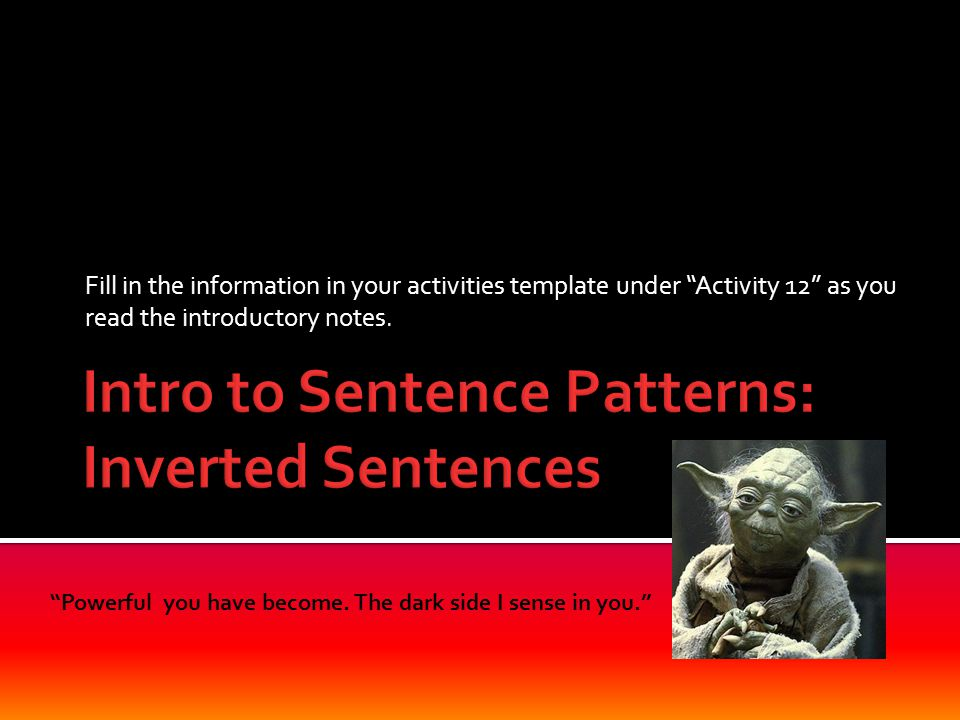 Intro to Sentence Patterns: Inverted Sentences