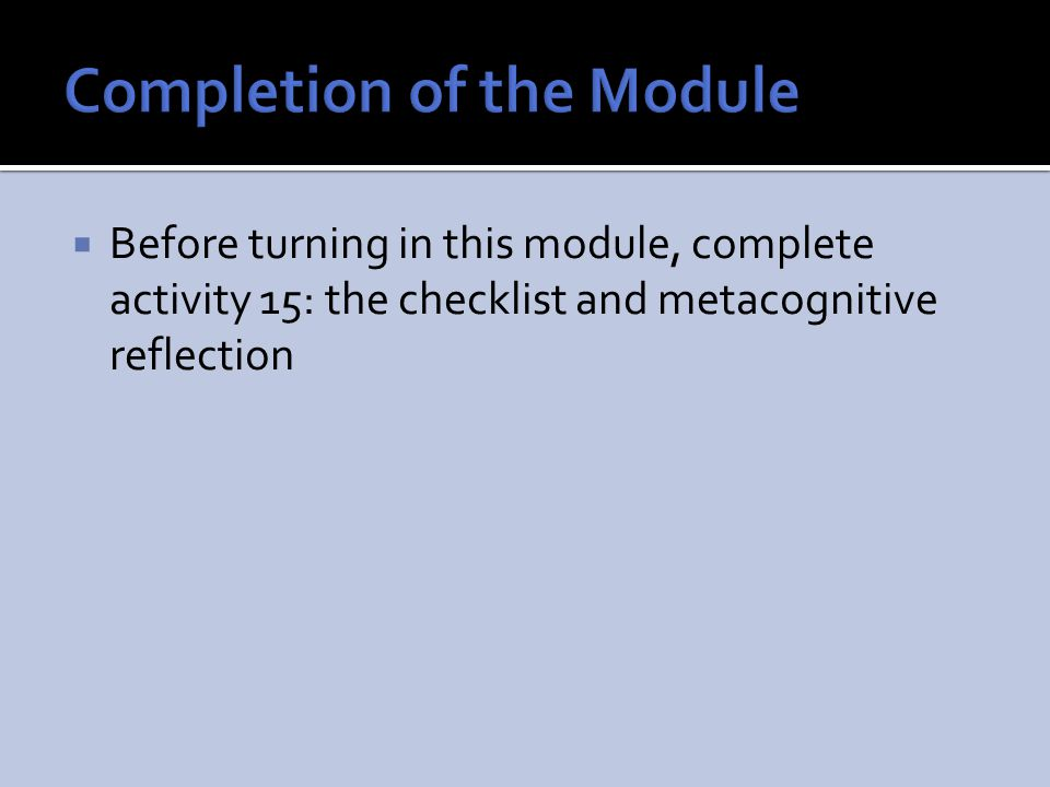 Completion of the Module