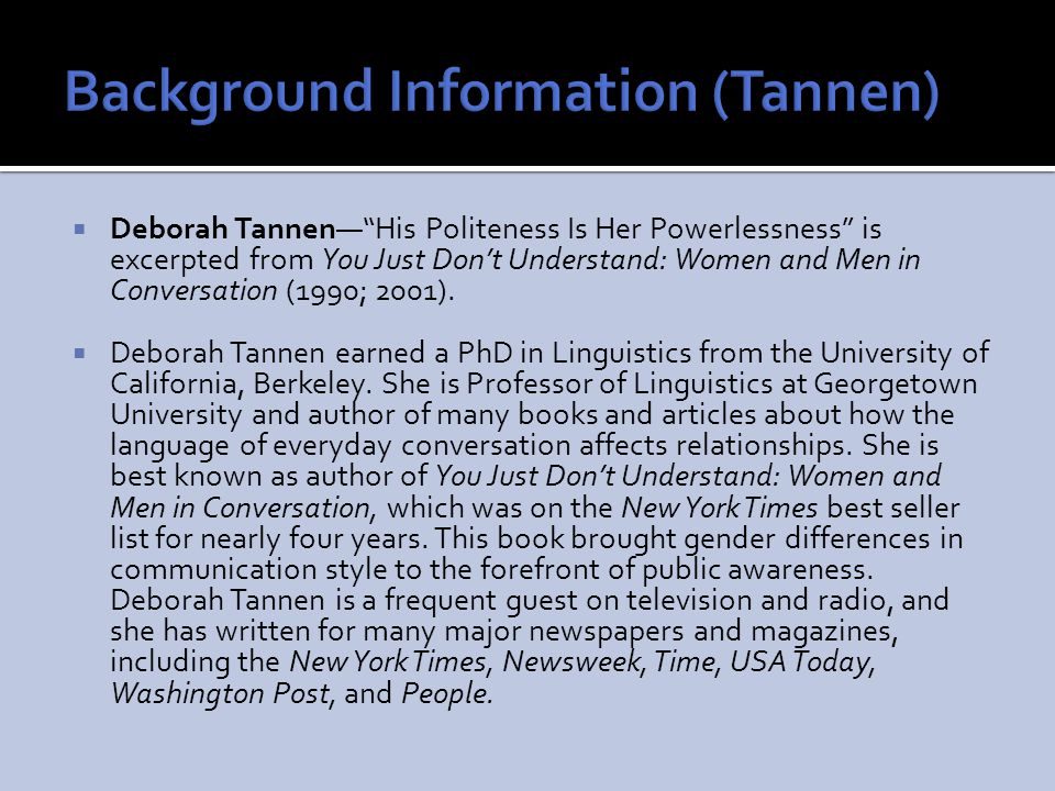 Background Information (Tannen)