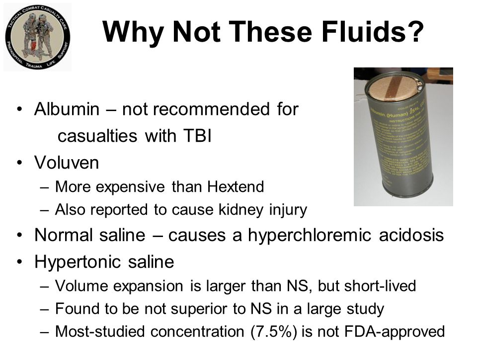 Why Not These Fluids Albumin – not recommended for