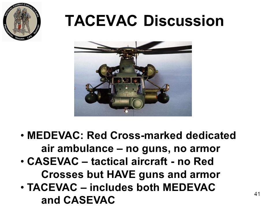 TACEVAC Discussion MEDEVAC: Red Cross-marked dedicated