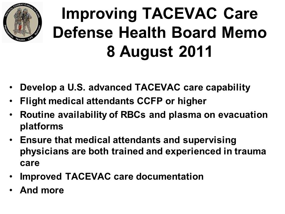 Improving TACEVAC Care Defense Health Board Memo 8 August 2011