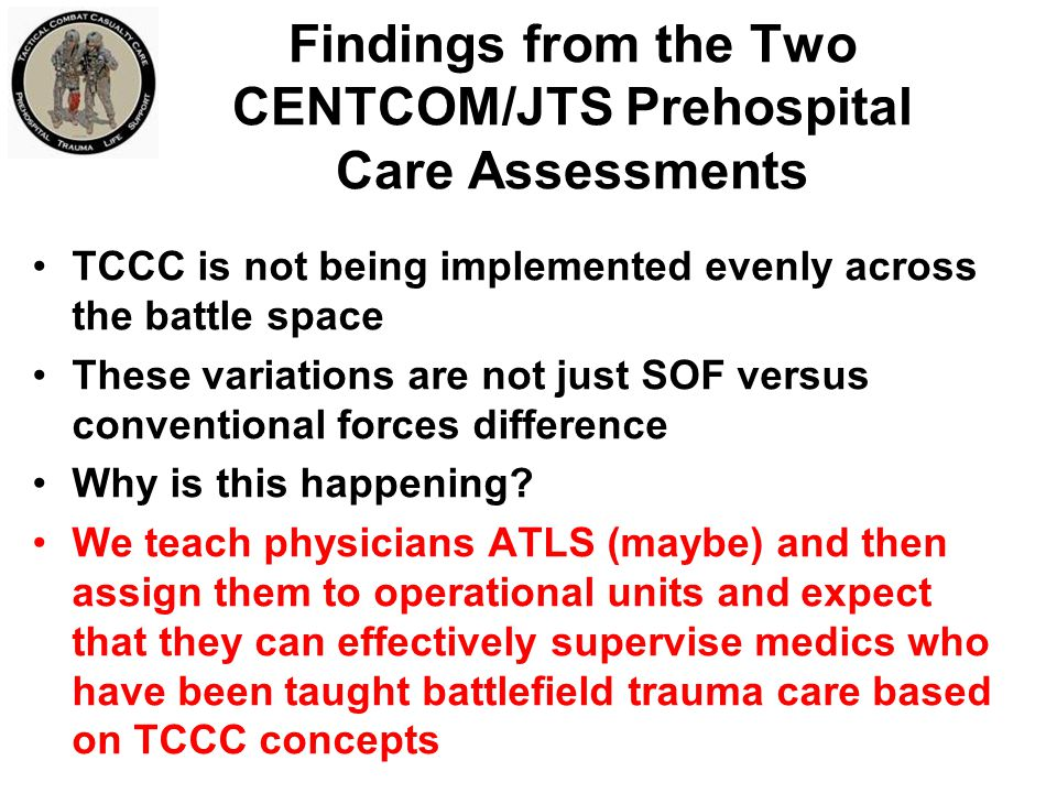 Findings from the Two CENTCOM/JTS Prehospital Care Assessments