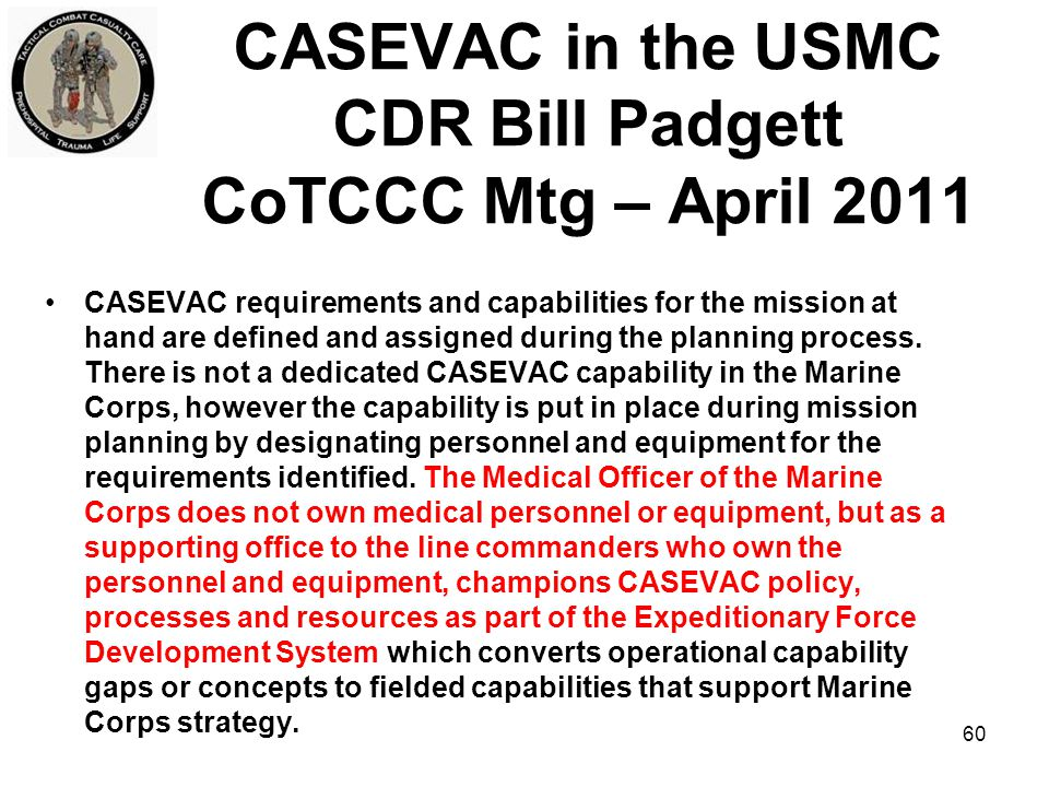 CASEVAC in the USMC CDR Bill Padgett CoTCCC Mtg – April 2011