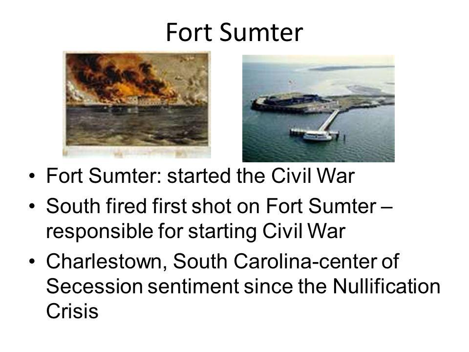 Fort Sumter Fort Sumter: started the Civil War